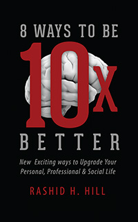 8 Ways to Be 10 X Better