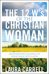 The 12 W's of the Christian Woman