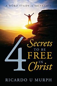 4 Secrets To Be Free In Christ