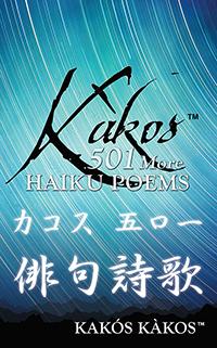 Kàkos 501 More Haiku Poems