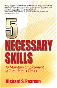 5 Necessary Skills to Maintain Employment in Tumultuous Times