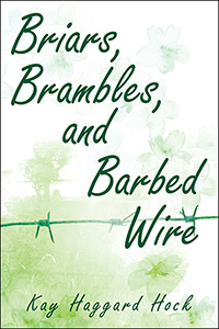 Briars, Brambles, and Barbed Wire