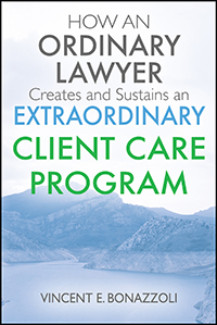 HOW AN ORDINARY LAWYER Creates and Sustains an EXTRAORDINARY CLIENT CARE PROGRAM
