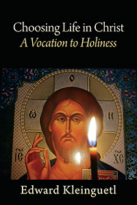 Choosing Life in Christ A Vocation to Holiness