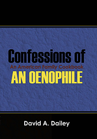 Confessions of An Oenophile - An American Family Cookbook