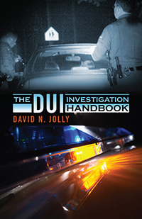 The DUI Investigation Handbook