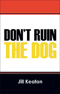 Don't Ruin The Dog
