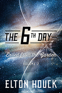The 6th Day--Exiled from the Garden