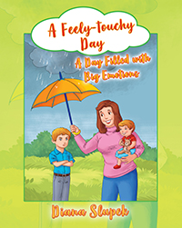 A Feely-touchy Day: A Day Filled with Big Emotions