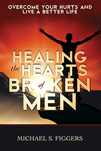 Healing the Hearts of Broken Men