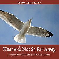 Heaven's Not So Far Away