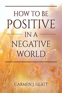 How to be Positive in a Negative World