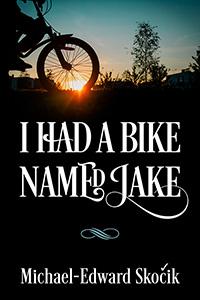 I Had a Bike Named Jake