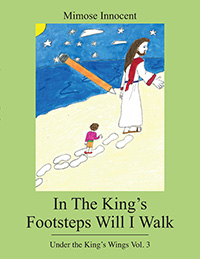 In The King's Footsteps Will I Walk