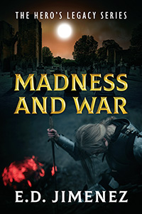 Madness and War
