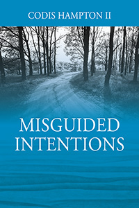 Misguided Intentions