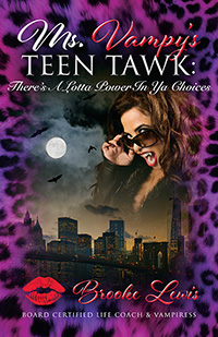 Ms. Vampy's Teen Tawk: There's A Lotta Power In Ya Choices
