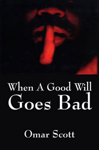 When A Good Will Goes Bad