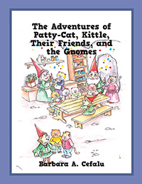 The Adventures of Patty-Cat, Kittle, Their Friends, and the Gnomes