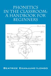 Phonetics in the Classroom: A Handbook for Beginners