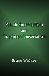 Pseudo-Green Leftism and True Green Conservatism