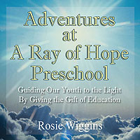 Adventures at A Ray of Hope Preschool