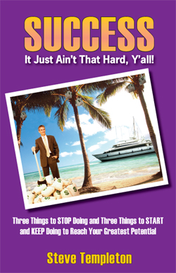 SUCCESS:  It Just Ain't That Hard Y'all!