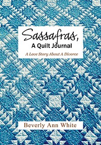 Sassafras, A Quilt Journal
