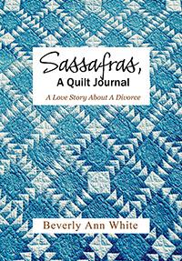 Sassafras, A Quilt Journal