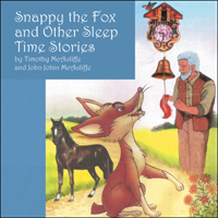Snappy the Fox and other Sleep Time Stories