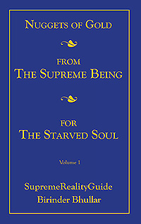 Nuggets Of Gold From The Supreme Being For The Starved Soul