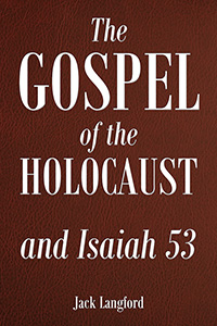 The Gospel of the Holocaust and Isaiah 53