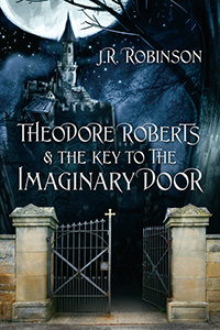 Theodore Roberts & the Key to The Imaginary Door