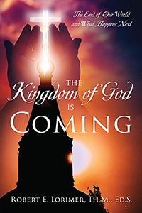 The Kingdom of God is Coming