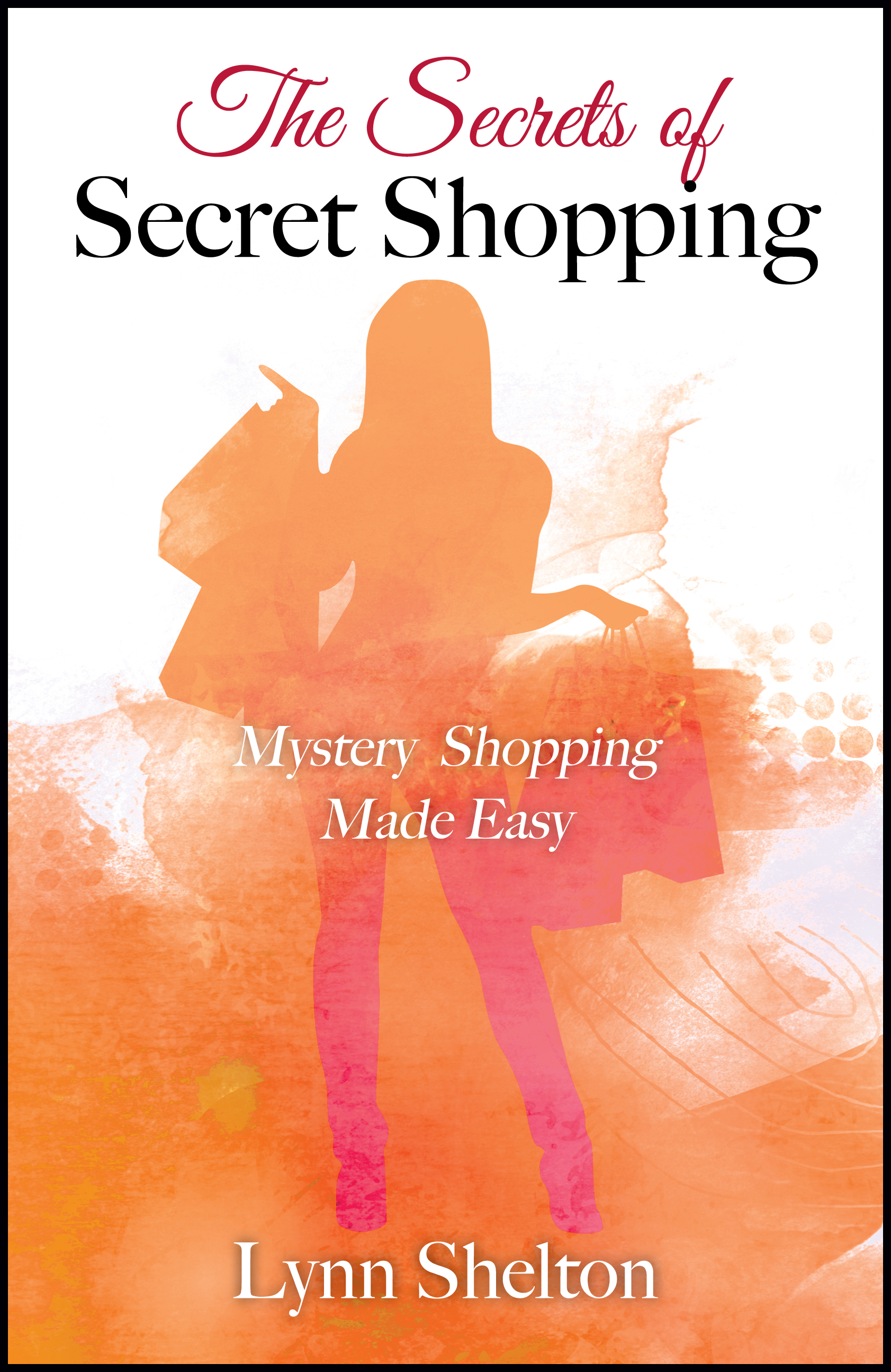 The Secrets of Secret Shopping