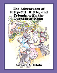 The Adventures of Patty-Cat, Kittle, and Friends with the Duchess of Manx