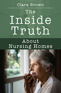The Inside Truth About Nursing Homes