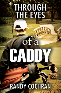 Through The Eyes of a Caddy