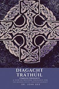 Diagacht Tráthúil (Timeless Theology)