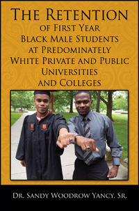 The Retention of First Year Black Male Students at Predominately White Private and Public Universities and Colleges