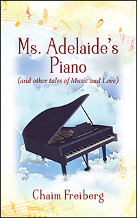 Ms. Adelaide's Piano (and other tales of Music and Love)