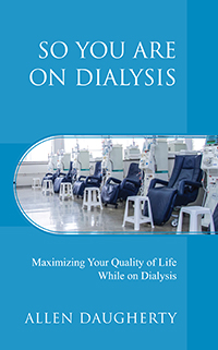 So You Are on Dialysis