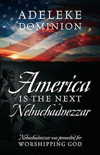 America Is The Next Nebuchadnezzar