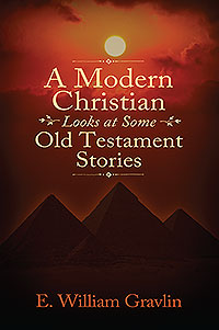 A Modern Christian Looks at Some Old Testament Stories