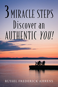 3 MIRACLE STEPS: Discover an AUTHENTIC YOU!