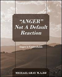 """ANGER"" Not A Default Reaction"