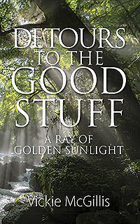 Detours to the Good Stuff: A Ray of Golden Sunlight