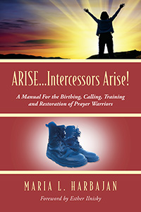 ARISE...Intercessors Arise!