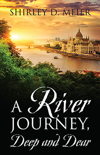 A RIVER JOURNEY, Deep and Dear