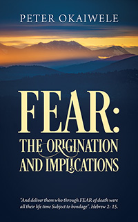 FEAR: THE ORIGINATION AND IMPLICATIONS